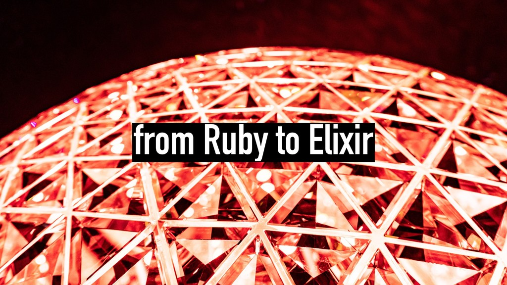 from Ruby to Elixir