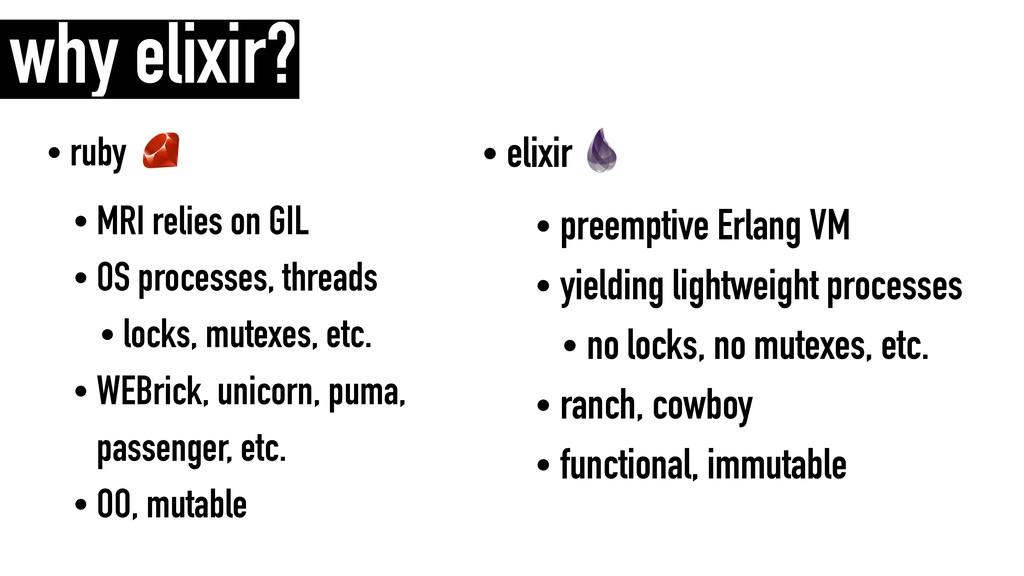 • elixir • preemptive Erlang VM • yielding ligh...