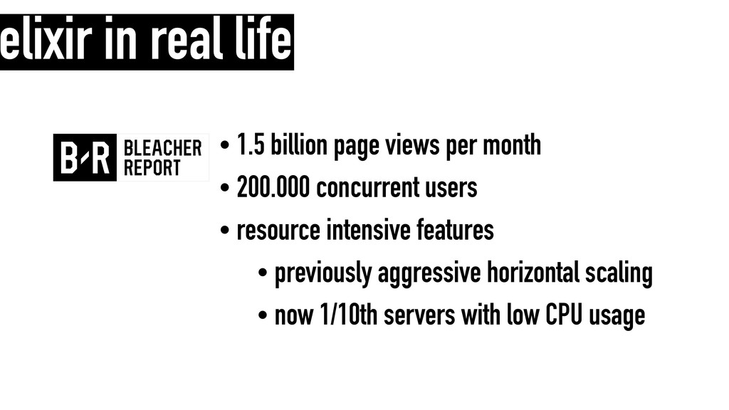 elixir in real life • 1.5 billion page views pe...