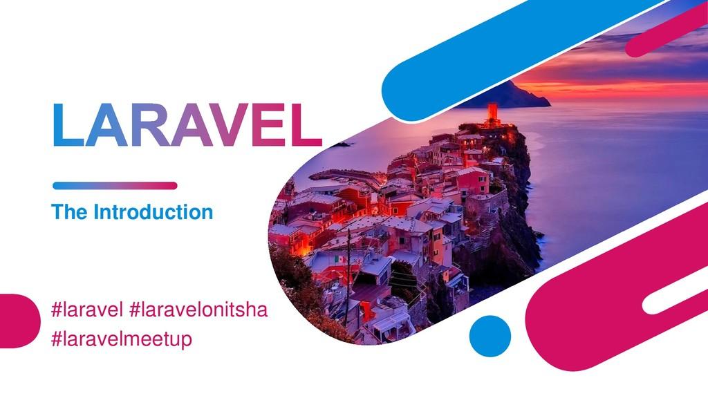 The Introduction #laravel #laravelonitsha #lara...