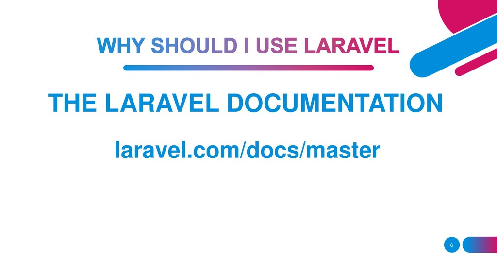 THE LARAVEL DOCUMENTATION 6 laravel.com/docs/ma...