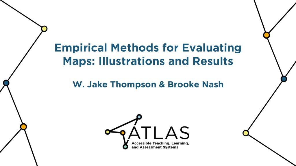 Empirical Methods for Evaluating Maps: Illustra...