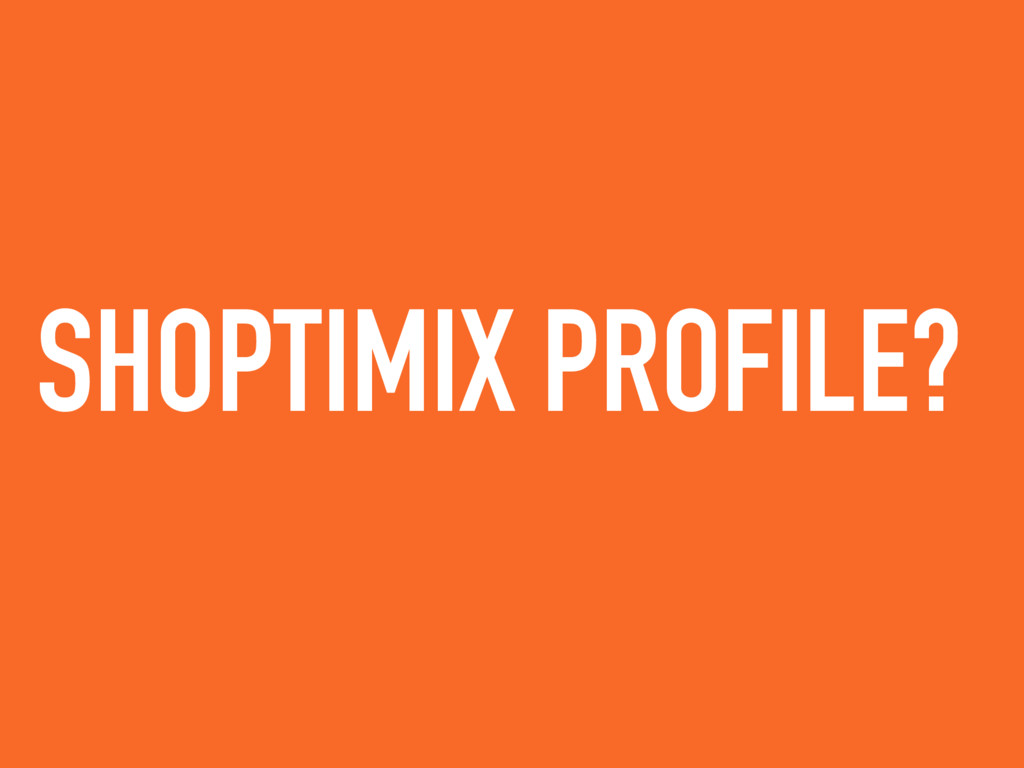 SHOPTIMIX PROFILE?