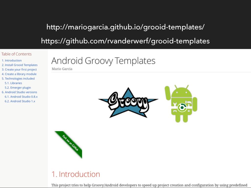 http://mariogarcia.github.io/grooid-templates/ ...