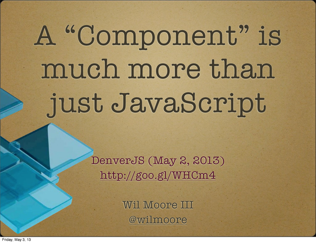 """A """"Component"""" is much more than just JavaScript..."""
