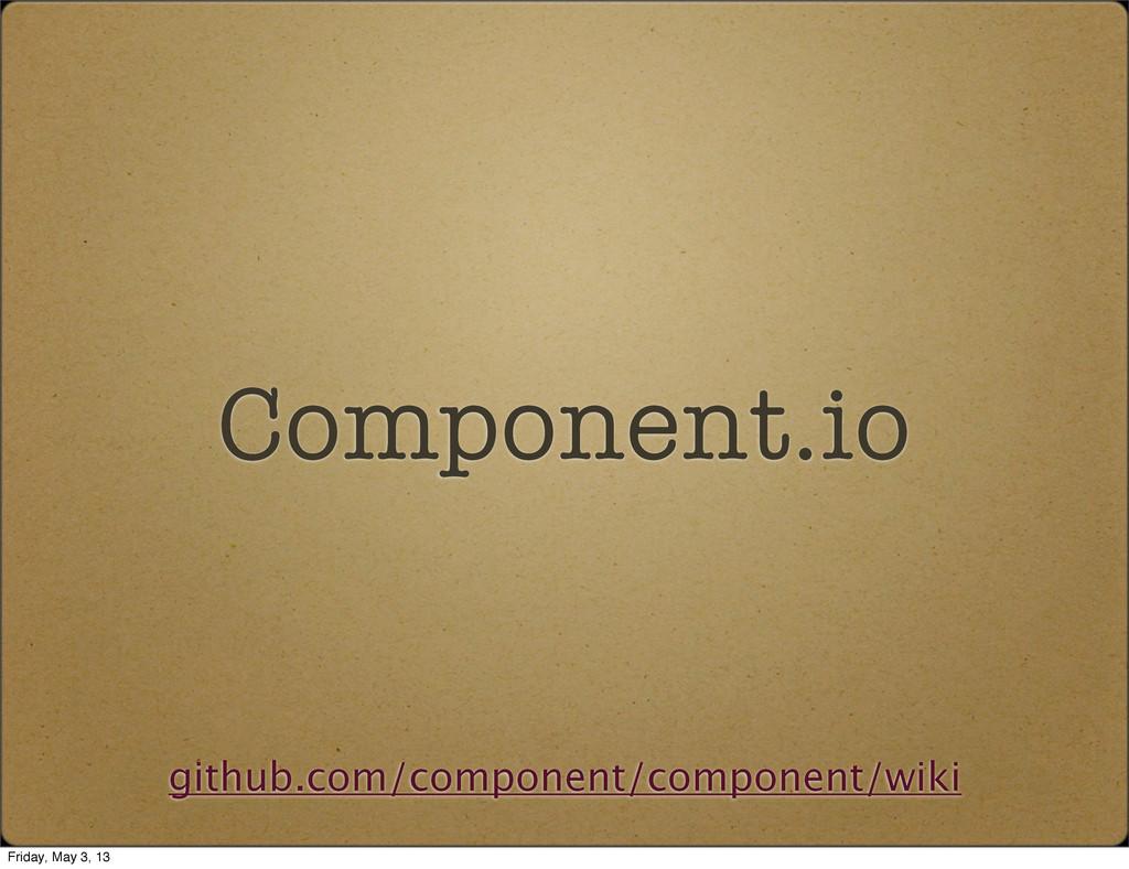 Component.io github.com/component/component/wik...
