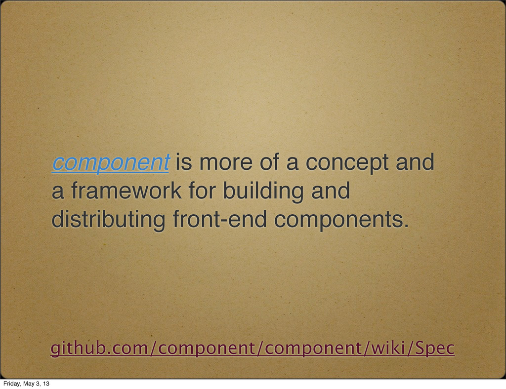 component is more of a concept and a framework ...