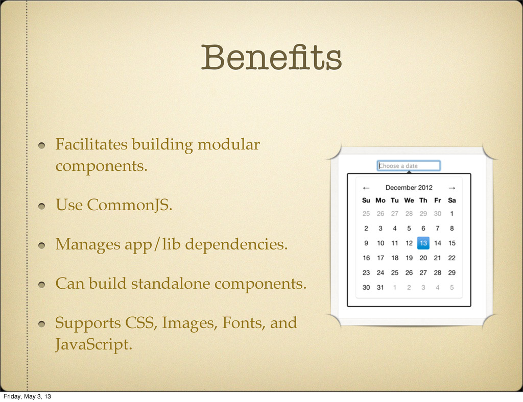 Benefits Facilitates building modular components...