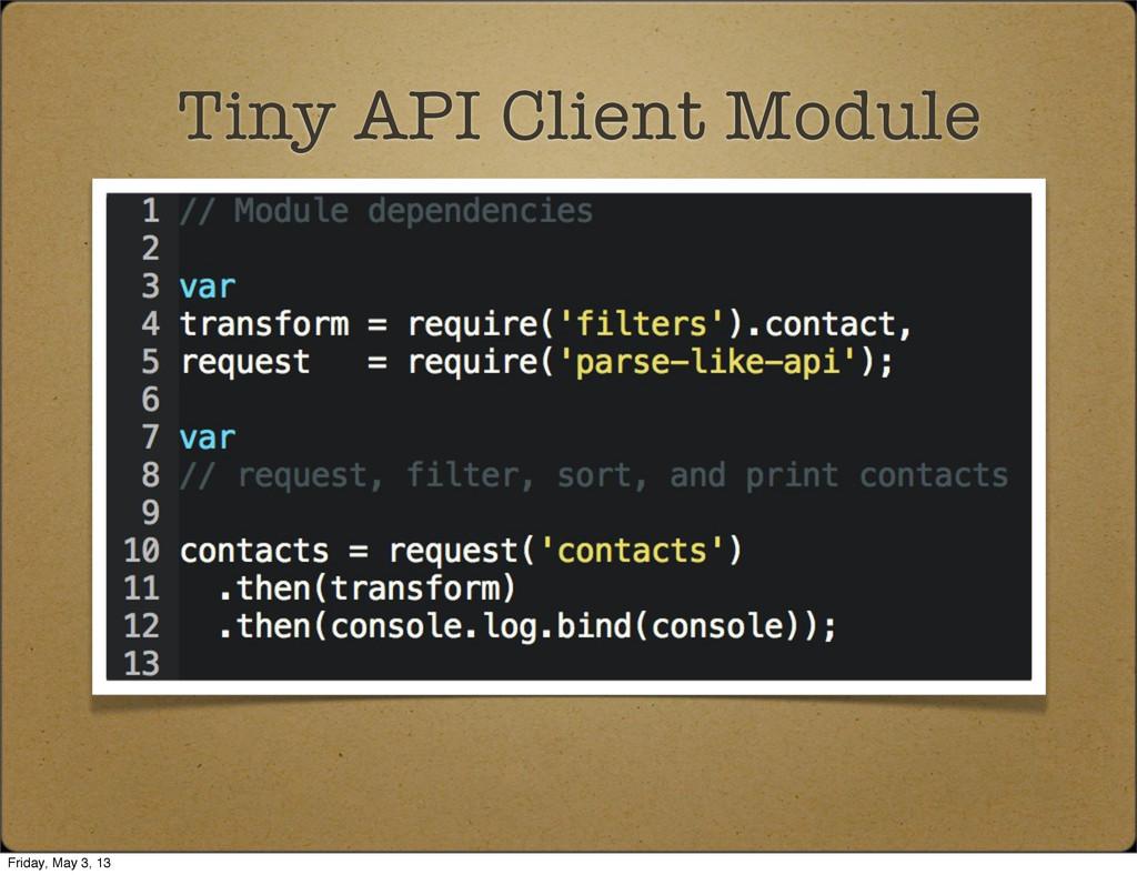 Tiny API Client Module Friday, May 3, 13