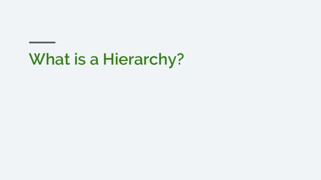 What is a Hierarchy?