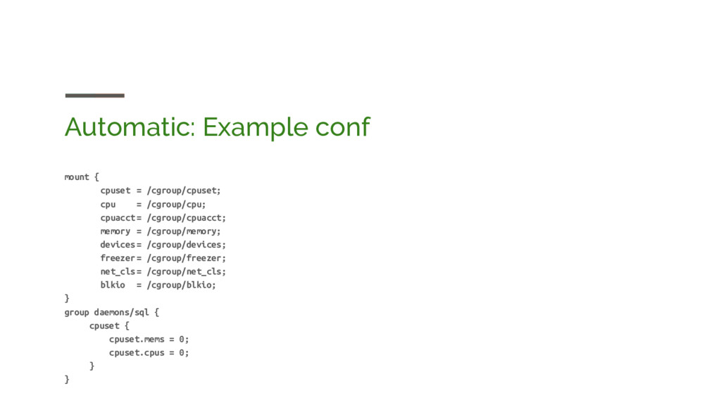 Automatic: Example conf mount { cpuset = /cgrou...