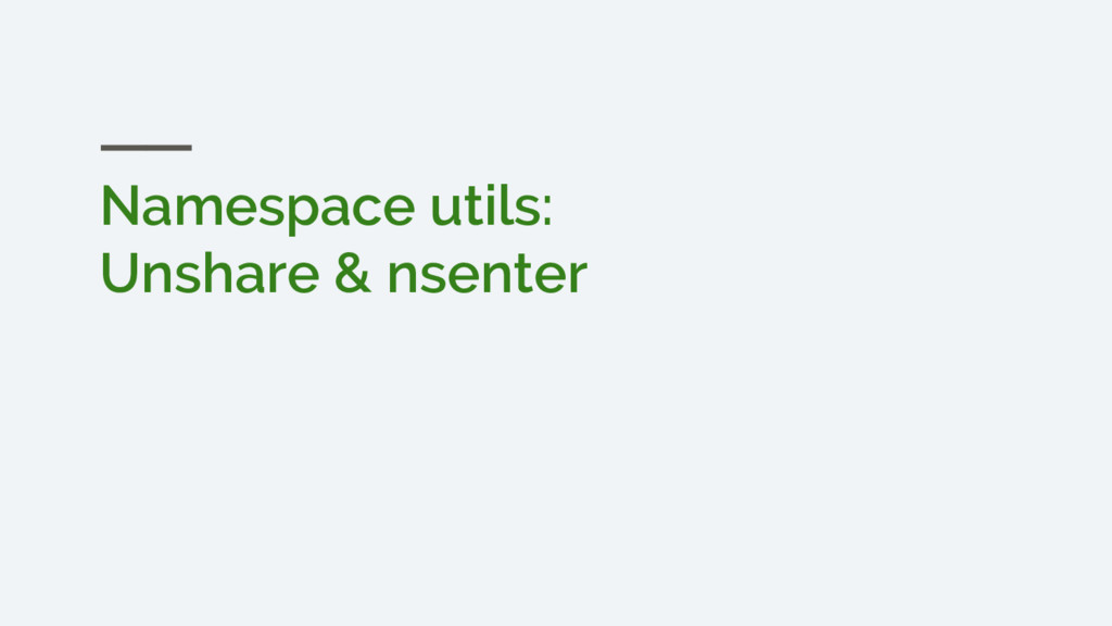 Namespace utils: Unshare & nsenter