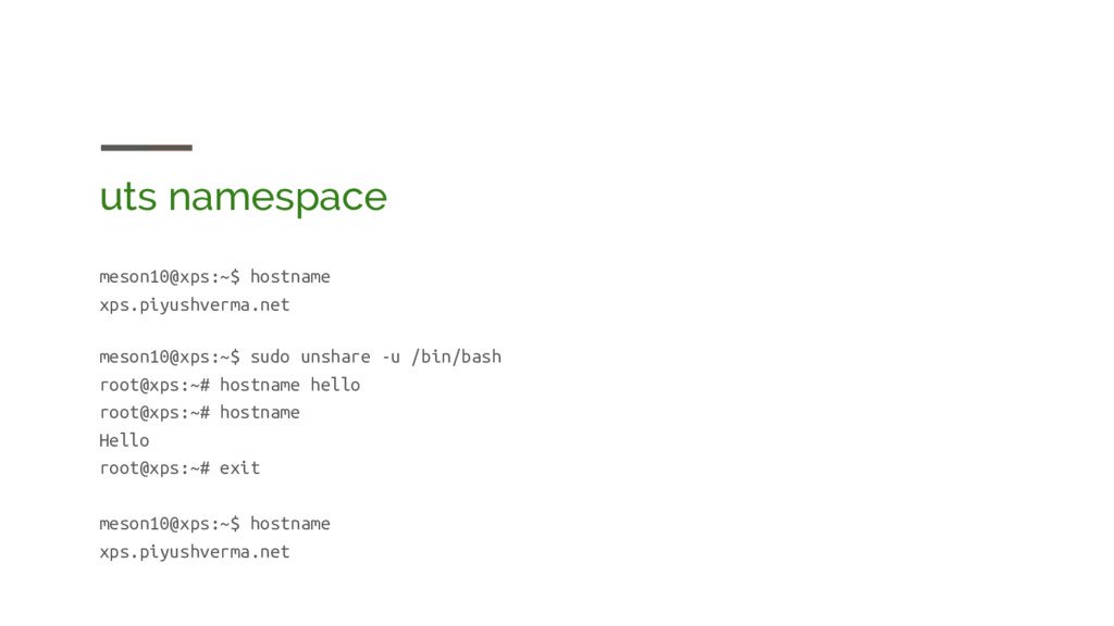uts namespace meson10@xps:~$ hostname xps.piyus...