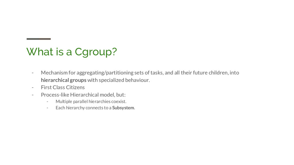 What is a Cgroup? - Mechanism for aggregating/p...