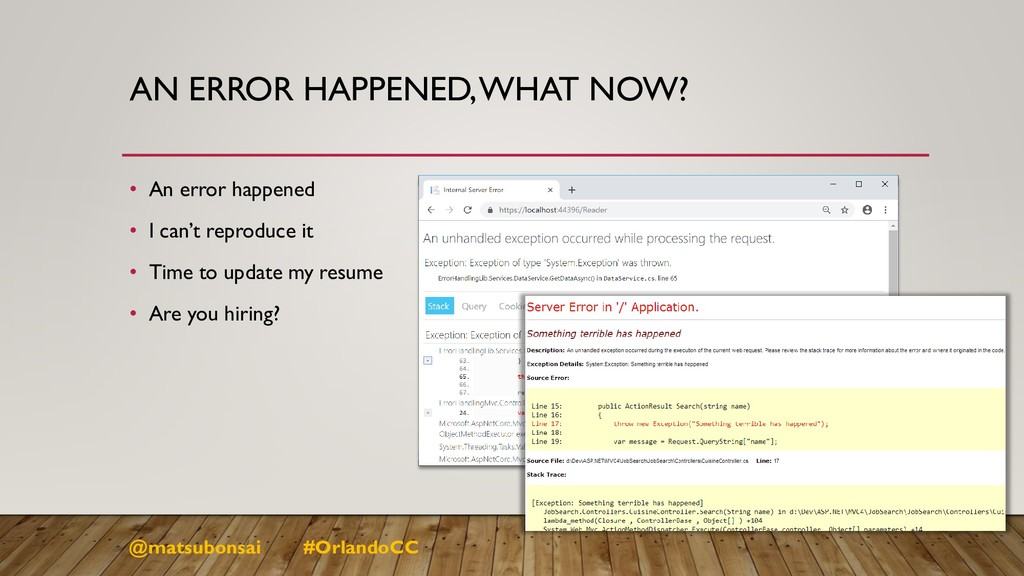 AN ERROR HAPPENED, WHAT NOW? • An error happene...