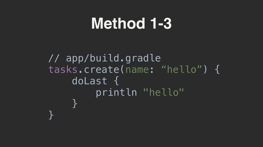 Method 1-3 // app/build.gradle tasks.create(nam...