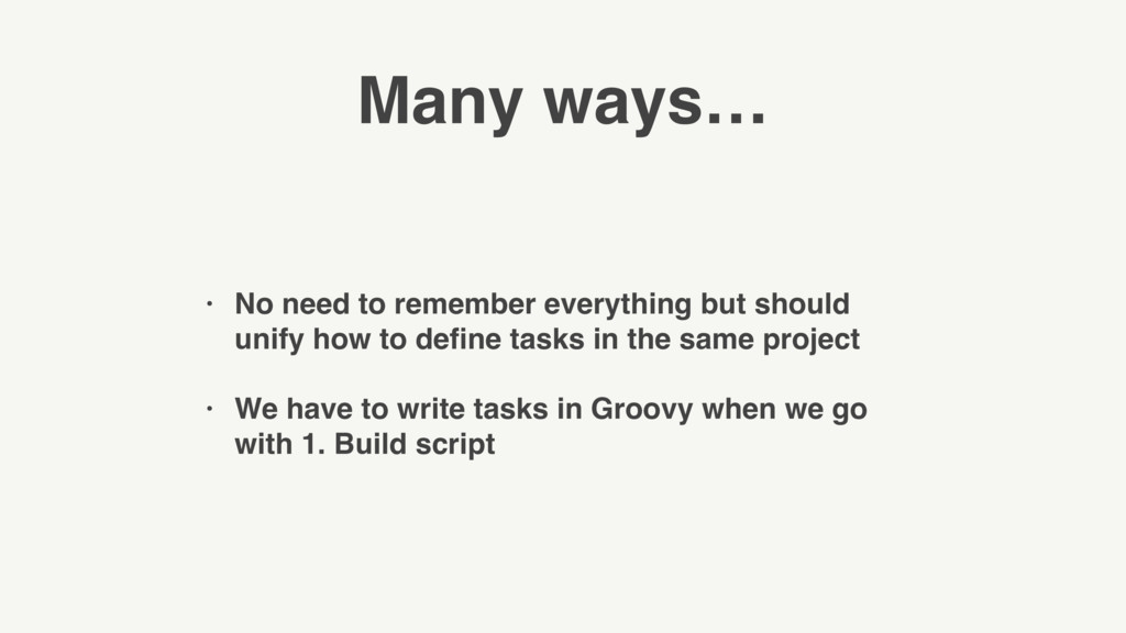 Many ways… • No need to remember everything but...