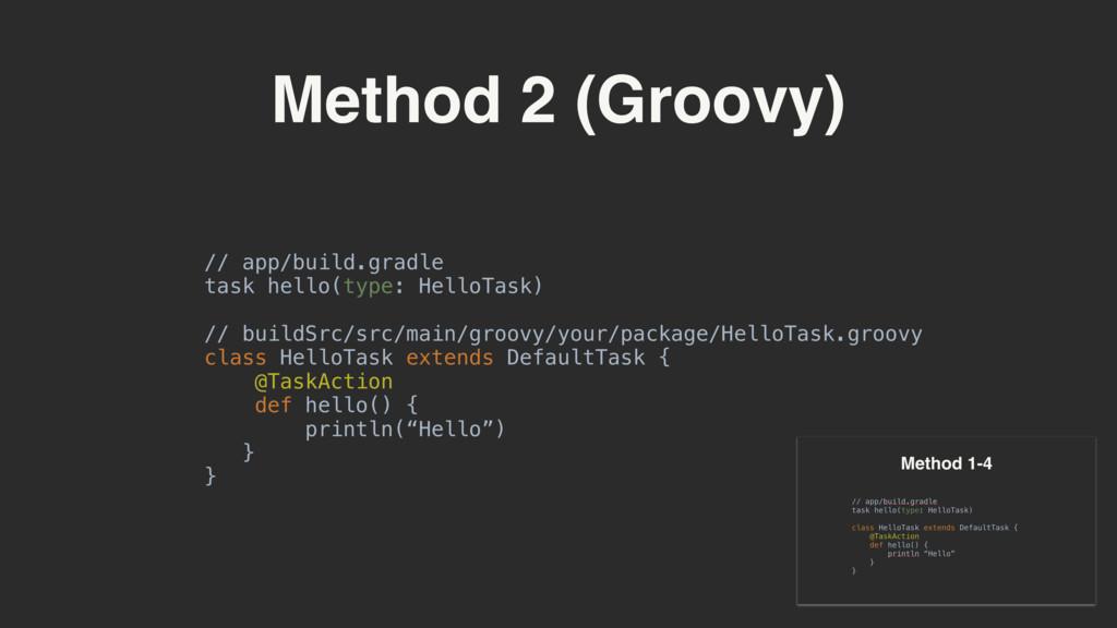 Method 2 (Groovy) // app/build.gradle task hell...