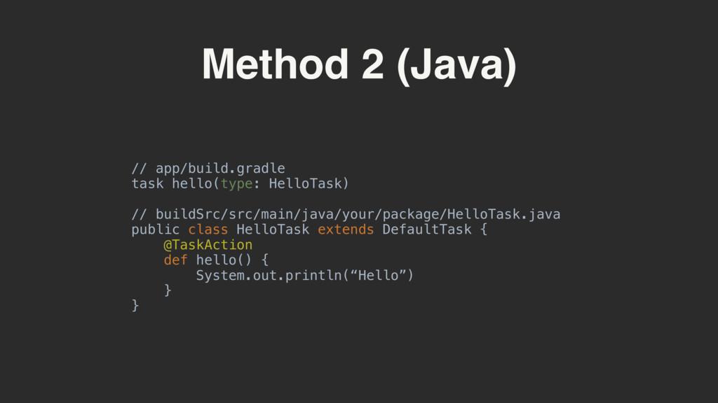 Method 2 (Java) // app/build.gradle task hello(...