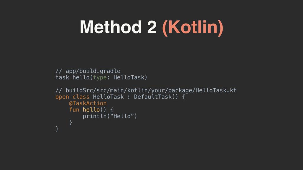 Method 2 (Kotlin) // app/build.gradle task hell...