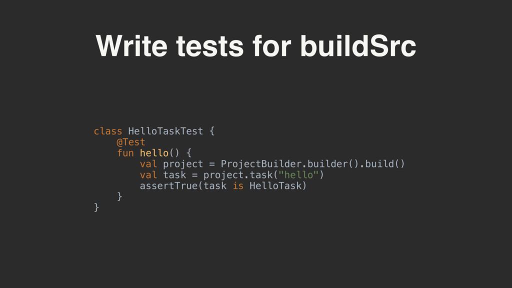Write tests for buildSrc class HelloTaskTest {...