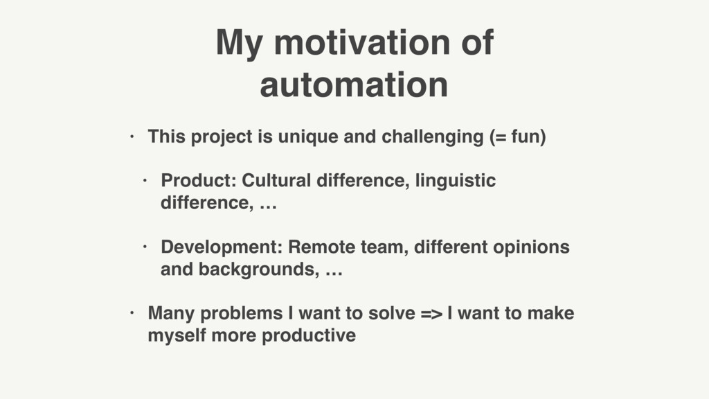 My motivation of automation • This project is u...