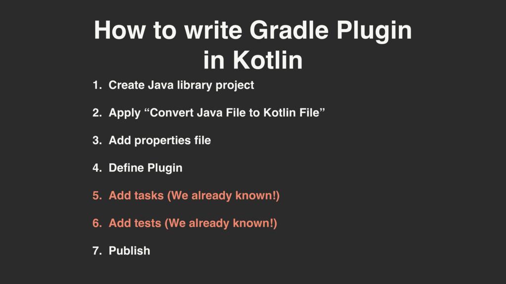 How to write Gradle Plugin in Kotlin 1. Create ...