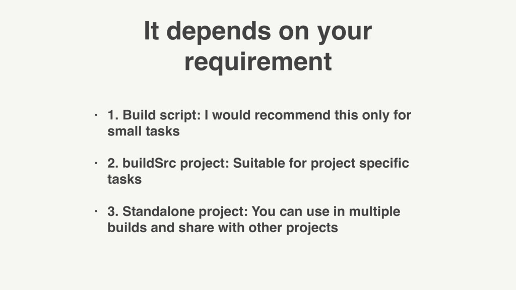 It depends on your requirement • 1. Build scrip...