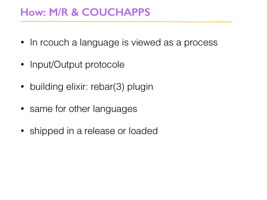 • In rcouch a language is viewed as a process •...