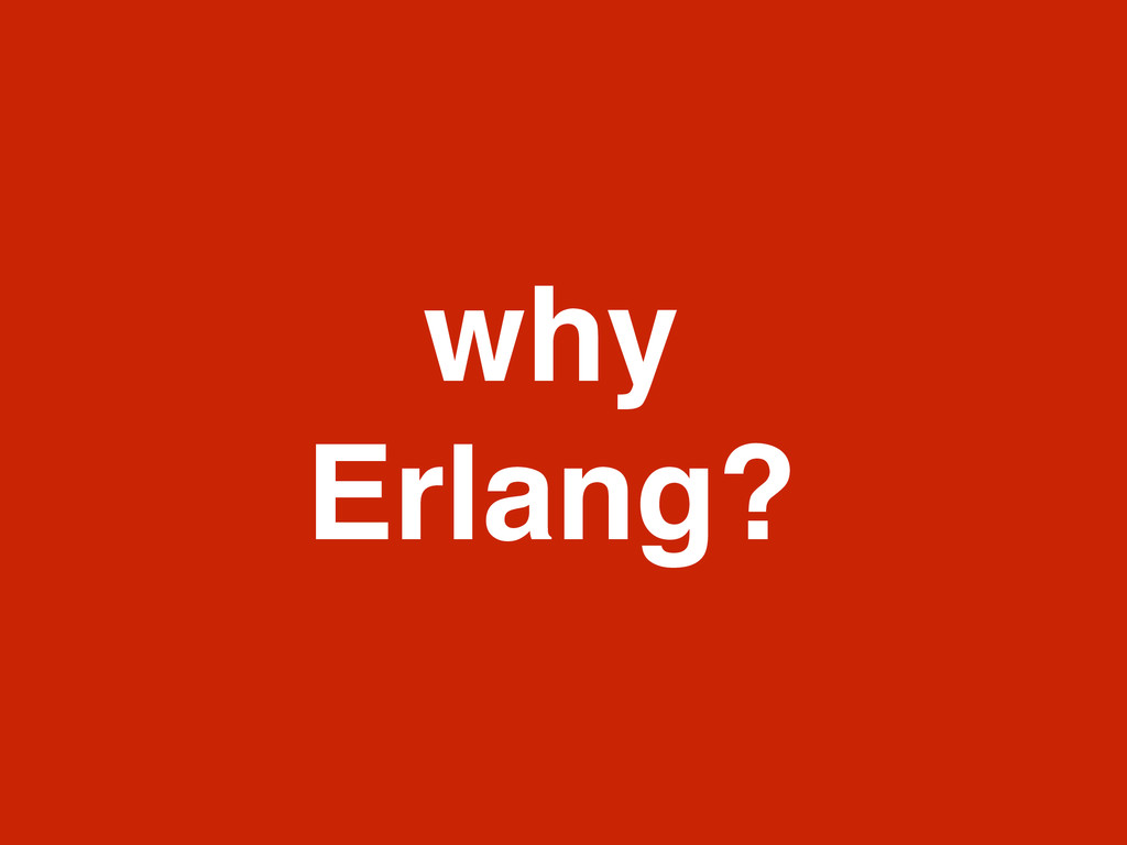 why Erlang?