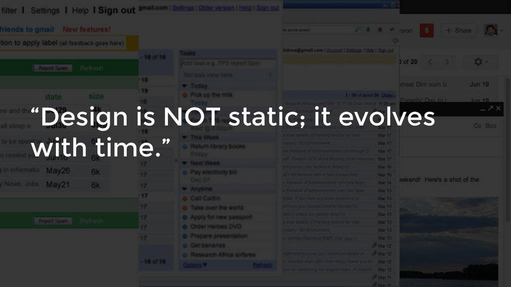 """""""Design is NOT static; it evolves with time."""""""