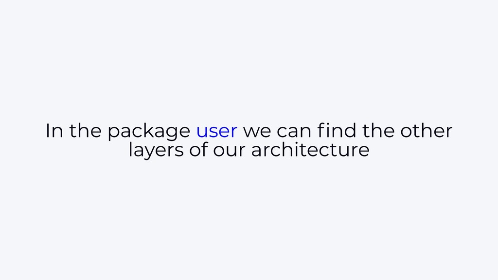 In the package user we can find the other layers...
