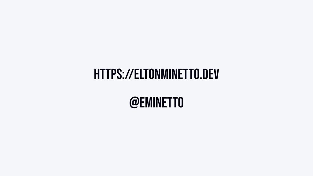 https://eltonminetto.dev @eminetto