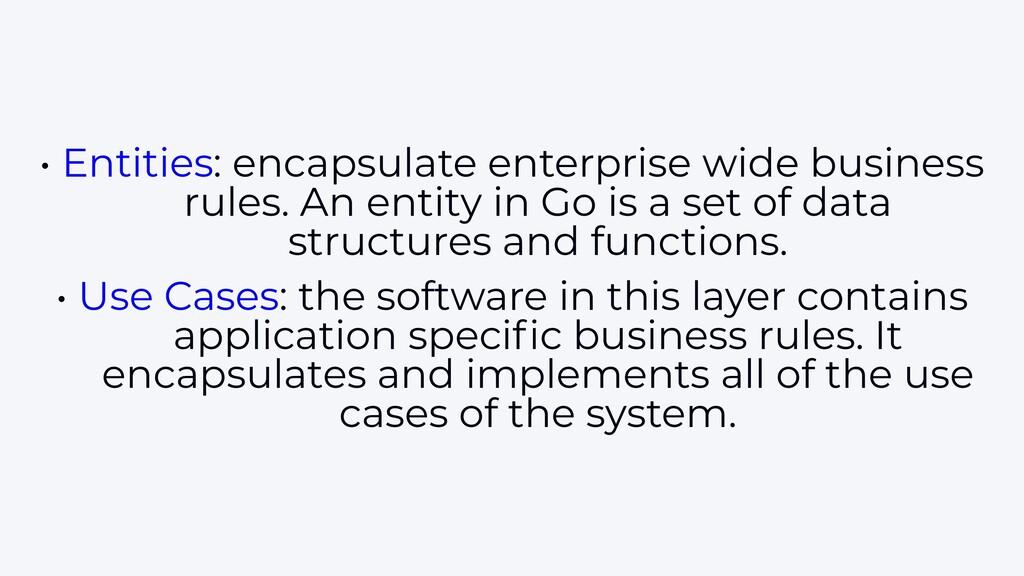 • Entities: encapsulate enterprise wide busines...