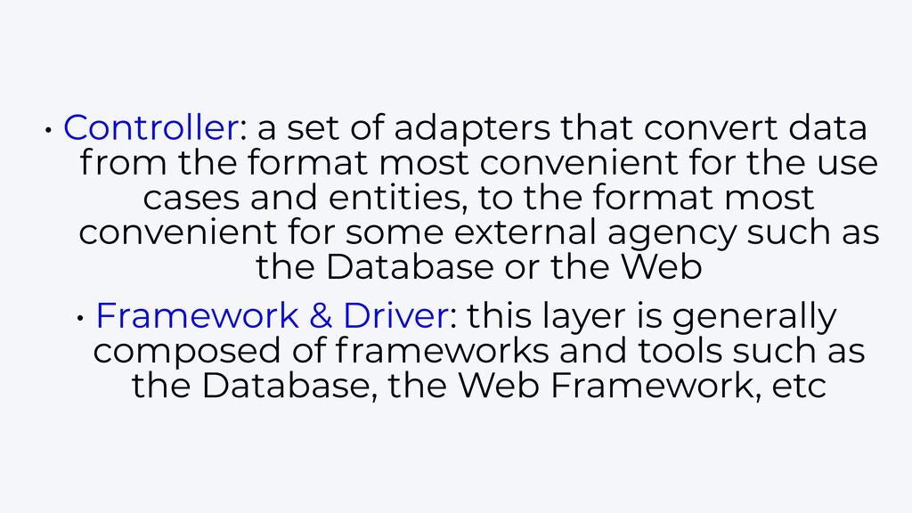• Controller: a set of adapters that convert da...