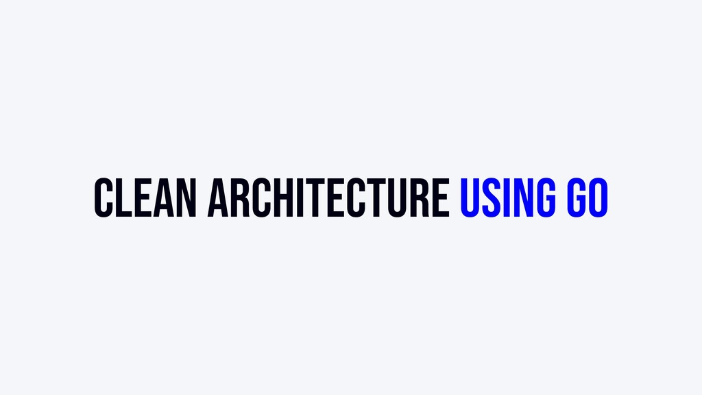 Clean architecture using Go