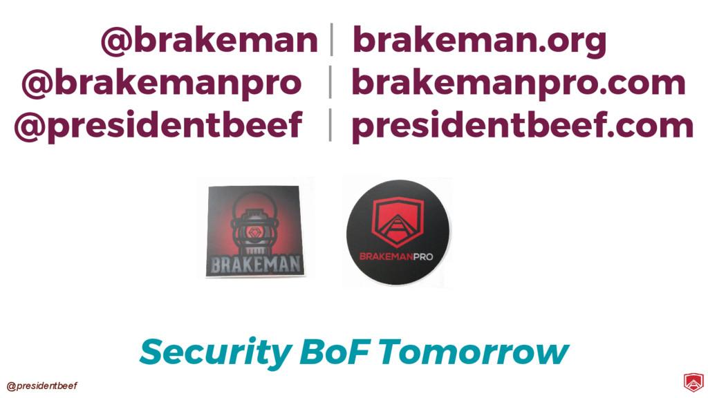 @presidentbeef @brakeman | brakeman.org @brakem...
