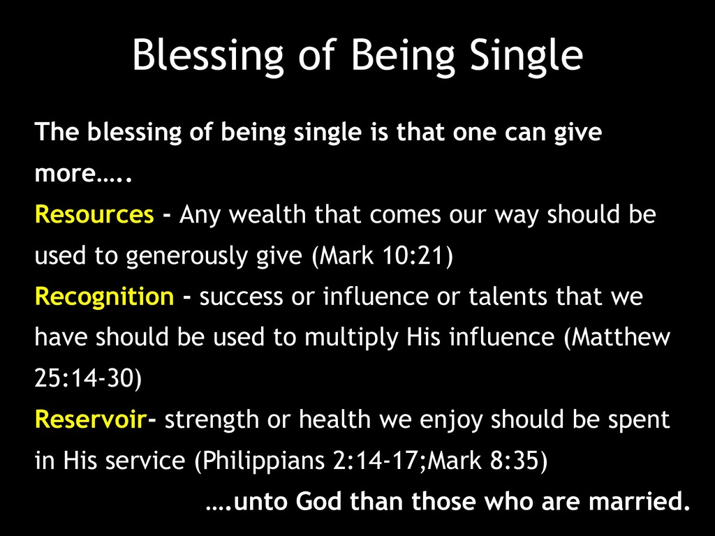 Blessing of Being Single •The blessing of being...