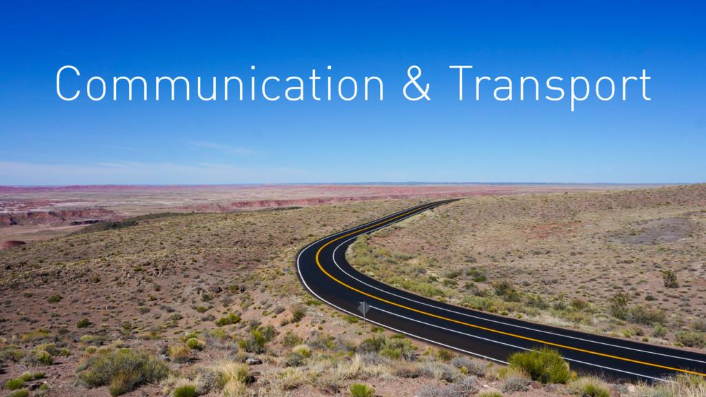 Communication & Transport