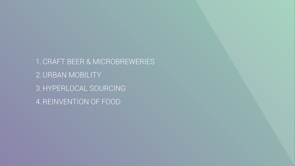 1.CRAFT BEER & MICROBREWERIES 2.URBAN MOBILITY ...