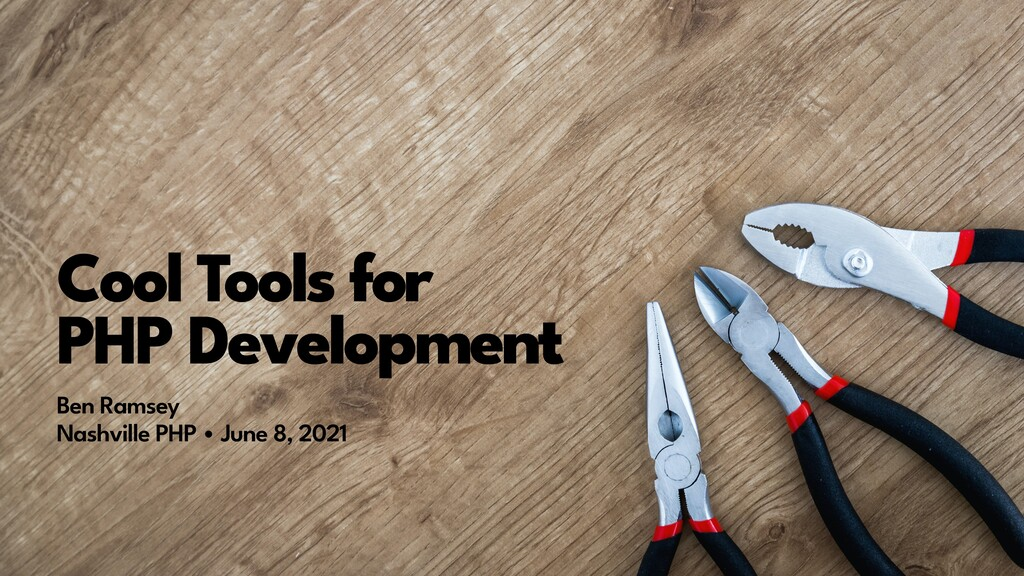 Cool Tools for   PHP Development Ben Ramsey  N...