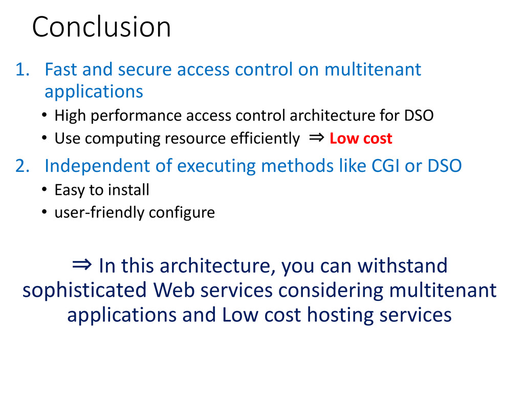 Conclusion 1. Fast and secure access control on...