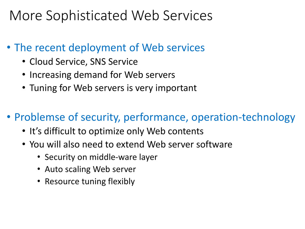 More Sophisticated Web Services • The recent de...