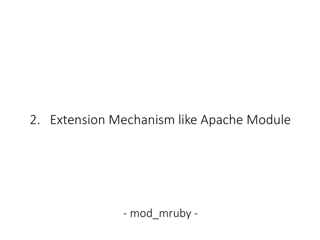 2. Extension Mechanism like Apache Module - mod...
