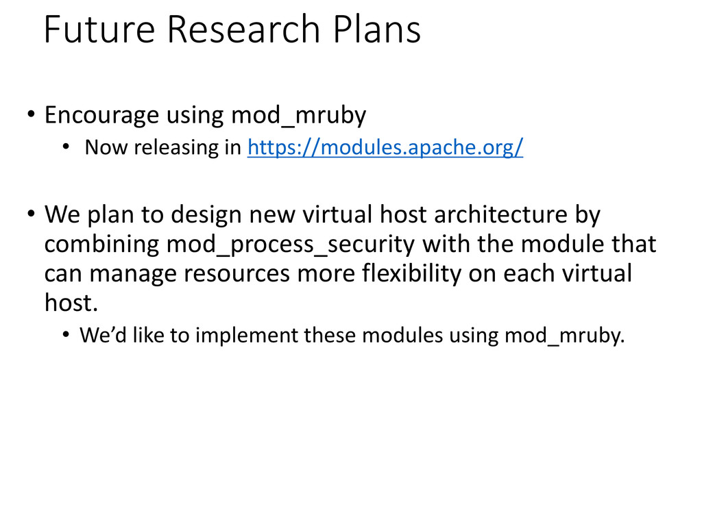 Future Research Plans • Encourage using mod_mru...