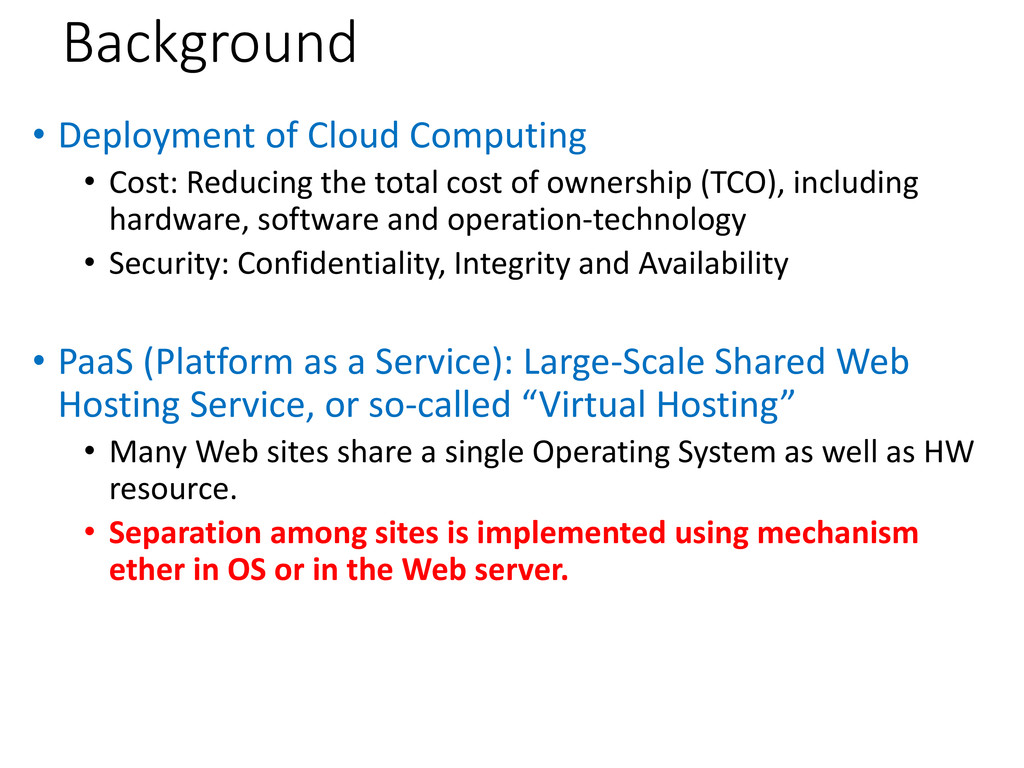 Background • Deployment of Cloud Computing • Co...