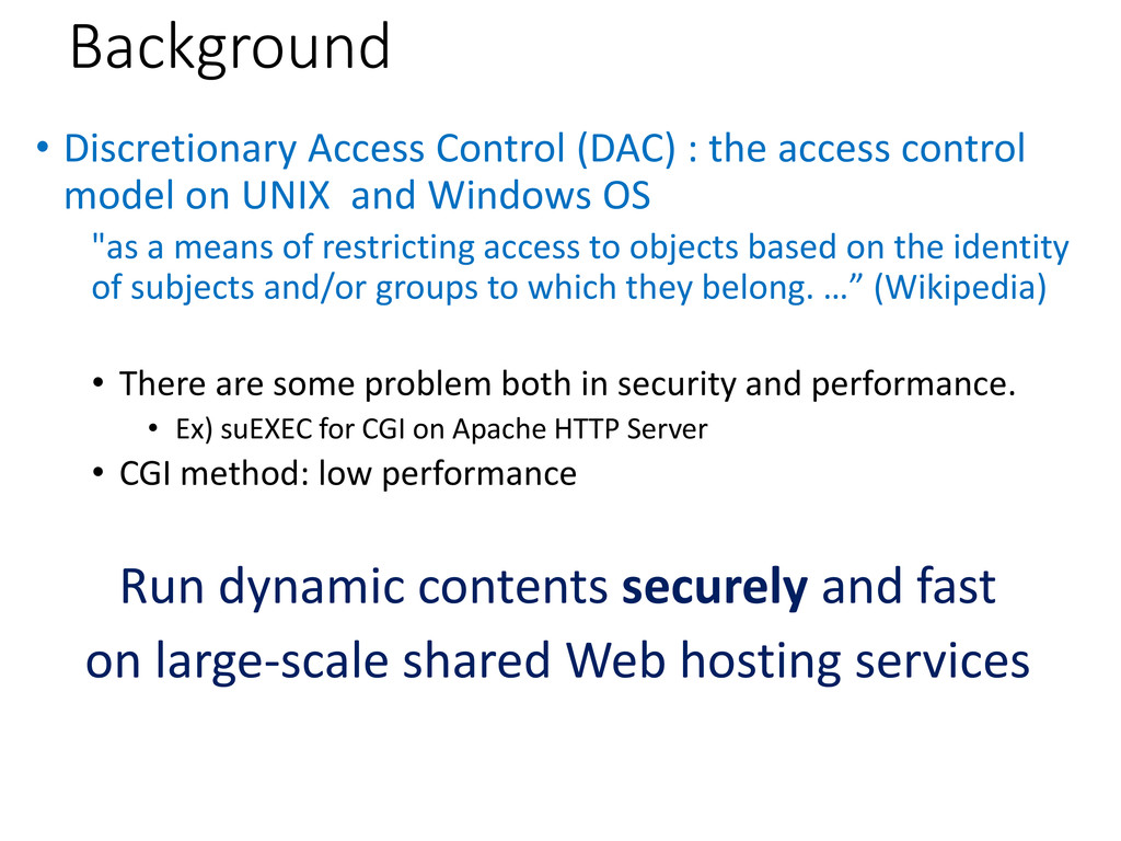 Background • Discretionary Access Control (DAC)...
