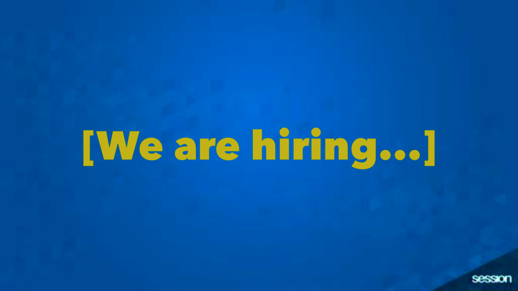 [We are hiring...]