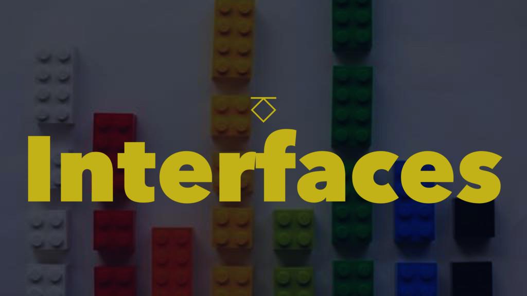 ⎏ Interfaces