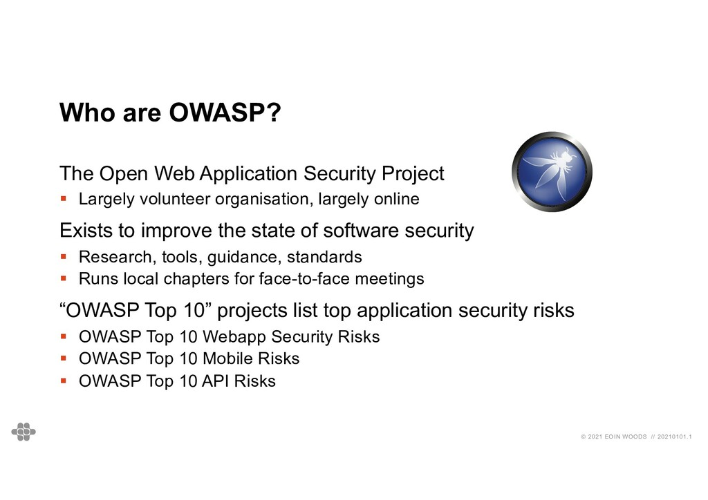© 2021 EOIN WOODS // 20210101.1 Who are OWASP? ...